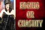 Edging Or Chastity