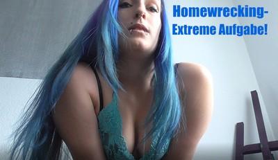 Homewrecking- Extreme Aufgabe!