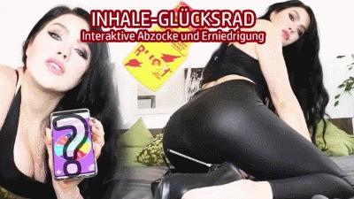 INHALE GLÜCKSRAD – Interaktive Abzocke und Erniedrigung