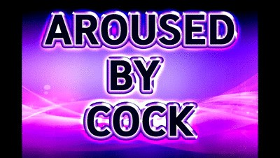 AROUSED BY COCK