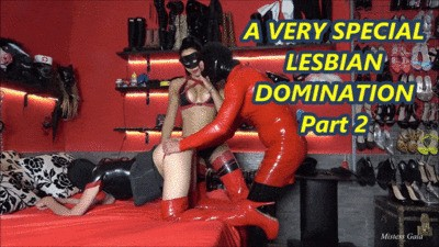 MISTRESS GAIA - A VERY SPECIAL LESBIAN DOMINATION - Part 2 - HD