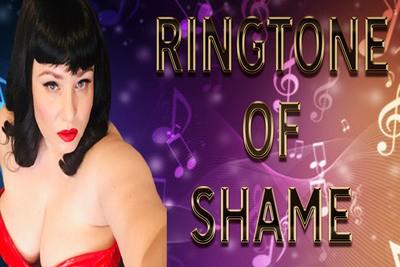 RINGTONE OF SHAME