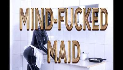 MIND FUCKED MAID