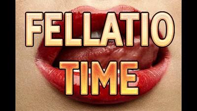 FELLATIO TIME