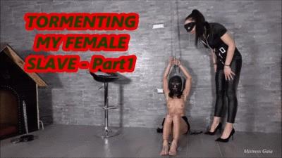 MISTRESS GAIA - TORMENTING MY FEMALE SLAVE - Part1 - HD