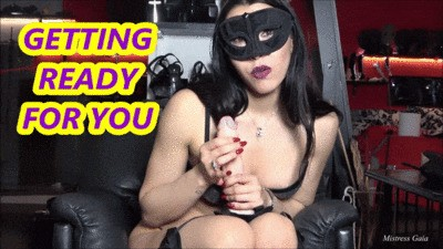 MISTRESS GAIA - GETTING READY FOR YOU - HD