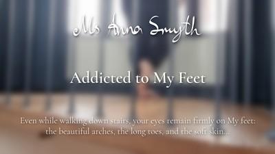 Addicted to My feet