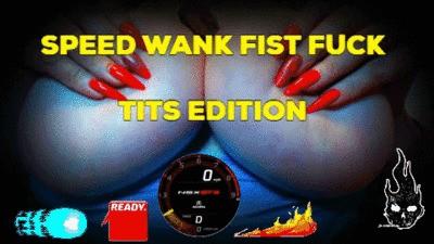 SPEED WANK FIST FUCK (TITS EDITION) #AUDIO