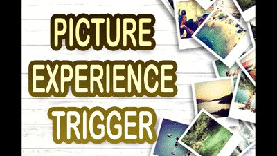 PICTURE EXPERIENCE TRIGGER