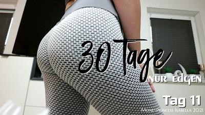 30 Tage nur Edgen - Tag 11