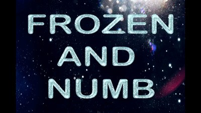 FROZEN AND NUMB